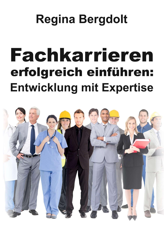Fachkarrieren erfolgreich einführen: Entwicklung mit Expertise