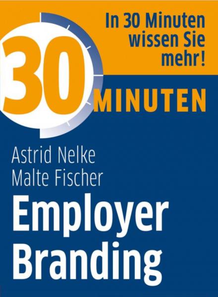 Das Wichtigste zum Employer Branding in 30 Minuten