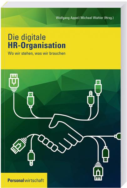 Die digitale HR-Organisation: Wo wir stehen und was wir brauchen