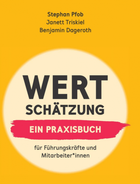 Wertschätzung: Ein Praxisbuch für Führungskräfte und Mitarbeitende