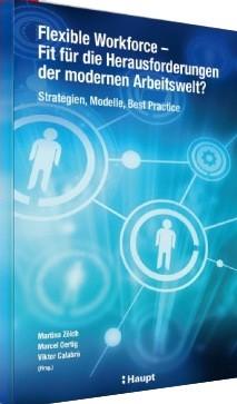 Flexible Workforce – Fit für die Herausforderungen der modernen Arbeitswelt?