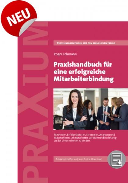 Praxishandbuch für eine erfolgreiche Mitarbeiterbindung